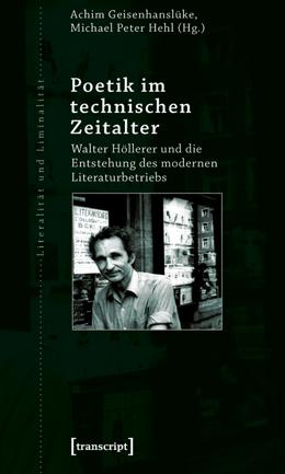 """Sammelband """"Poetik im technischen Zeitalter"""" (Transcript)"""